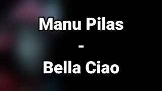 Bella Ciao - Manu Pilas (Lyrics)