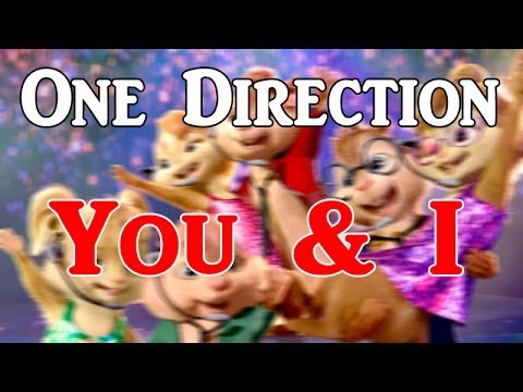 One Direction - You & I | Chipmunk Version(Music Video)
