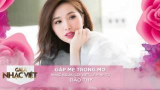 Gặp Mẹ Trong Mơ - Bảo Thy | Audio Gala Nhạc Việt | Nhạc trẻ hay mới nhất