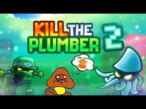 KILL THE PLUMBER 2 - GET HIM REKT... AGAIN!