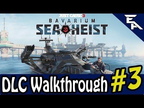 Just Cause 3 Bavarium Sea Heist DLC - Part 3/3 | Playthrough |