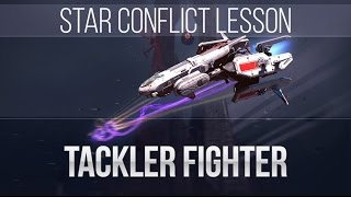 Star Conflict Lesson Tackler Fighter