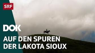 Im Land der Lakota Sioux | Arthur Honegger entdeckt sein unbekanntes Amerika (1/4) | Doku | SRF DOK