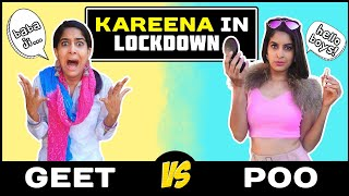 Lockdown Life: GEET vs POO | Kareena Kapoor In Real Life | Anisha Dixit