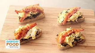 Bacon, Egg and Mushroom Breakfast Toast Recipe - Everyday Food with Sarah Carey