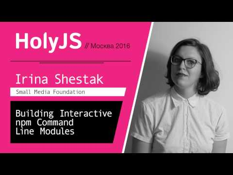 Building Interactive npm Command Line Modules — Irina Shestak