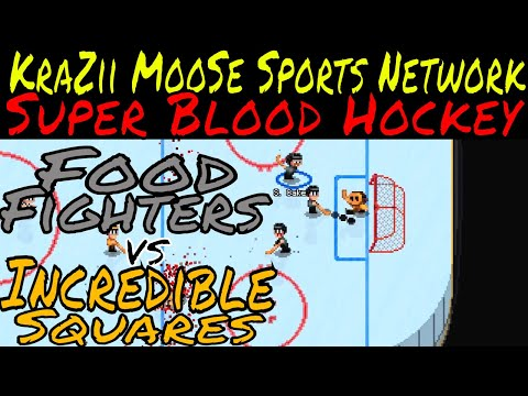 Super Blood Hockey Season # 1 Game # 4 Food Fighters VS Incredible Squares Live From The MooSe CaVe  