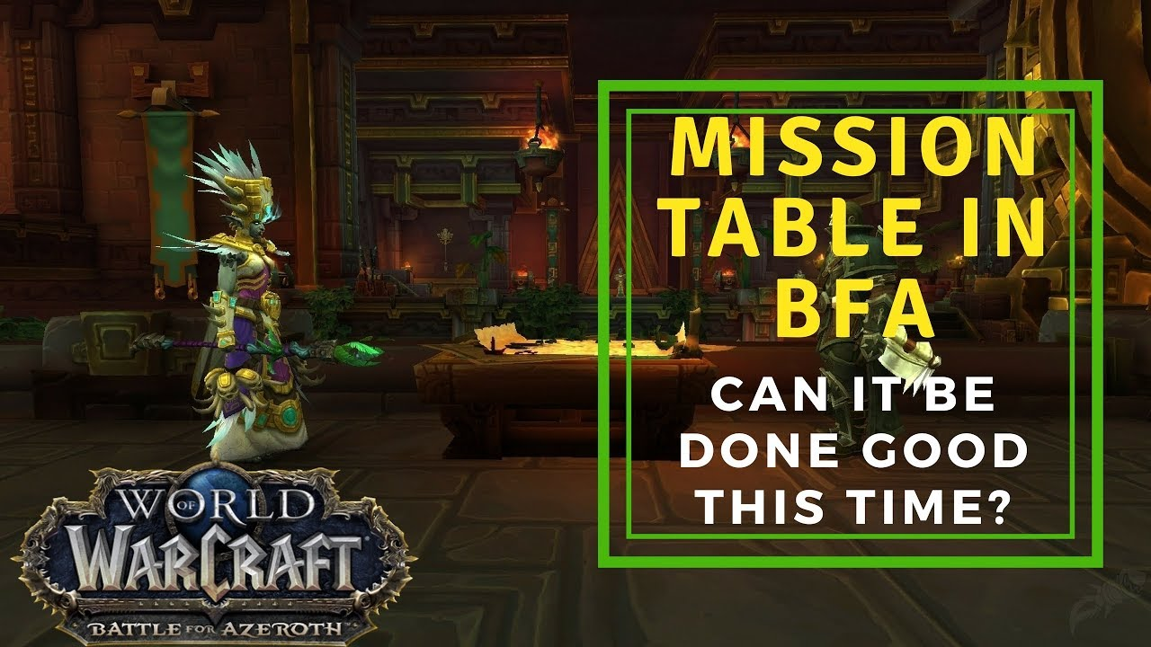 Mission Table In Battle For Azeroth  Can It Be Done Good This Time