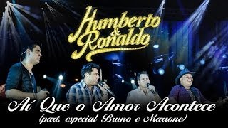 Humberto & Ronaldo - Ai Que o Amor Acontece - [DVD Romance] - (Clipe Oficial)