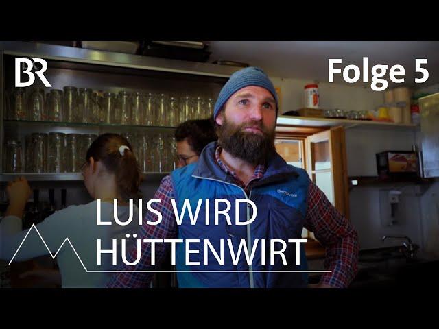 Luis wird Hüttenwirt 5/12: Sommer, Gäste, Küchen-Coach | Bergmenschen | Bergauf-Bergab | Doku | BR