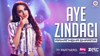 Baixar Aye Zindagi - Official Song | Aakanksha Sharma | Rishabh Srivastava | Specials by Zee Music Co.