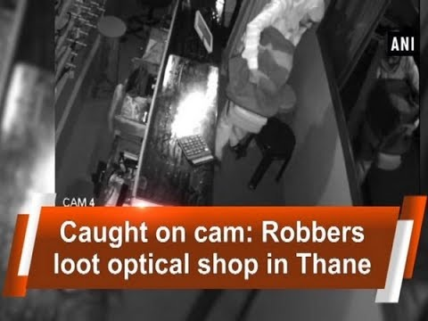 Caught on cam: Robbers loot optical shop in Thane - Maharashtra News