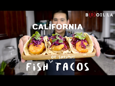 California Fish (or Shrimp!) Tacos B(R)OIL LA - Episode 9