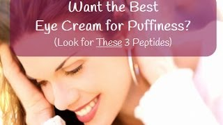 Best Eye Cream For Puffiness Is Powered By Peptides Thumbnail