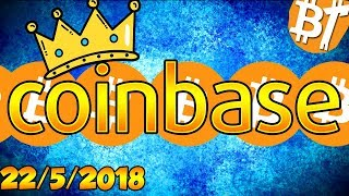 COINBASE THE NEW KING|22/5/2018|#Dailymining
