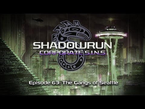 Shadowrun: Corporate Sins | The Gangs of Seattle | Episode 63