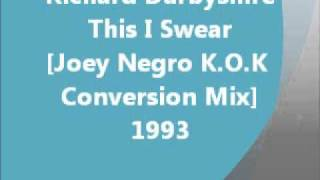 Club - This I Swear [Joey Negro K.O.K Conversion Mix] - Richard Darbyshire (1993)