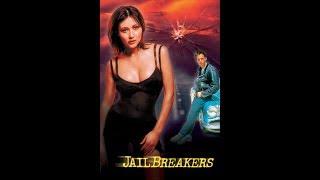Побег из Тюрьмы (Jailbreakers) (1994)