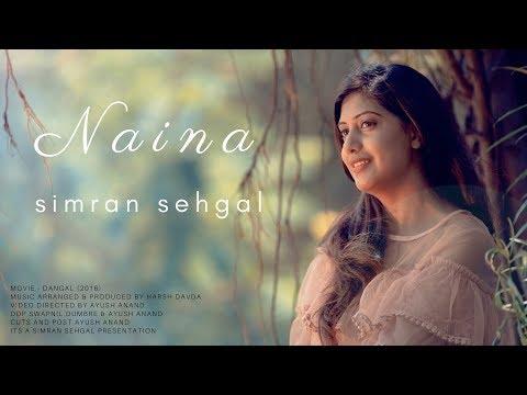 Naina  Simran Sehgal Version  Dangal  Harsh Davda