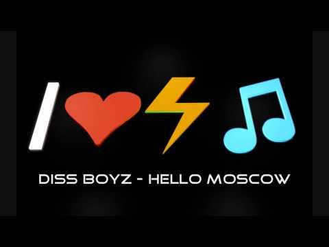 Diss Boyz - Hello Moscow