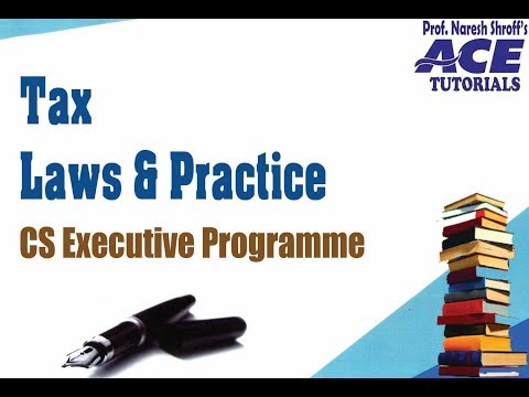 CS EXECUTIVE : Tax Law Practice By Prof. CA Jinesh Shah