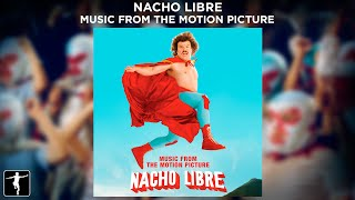Nacho Libre Soundtrack Preview (Official Video)