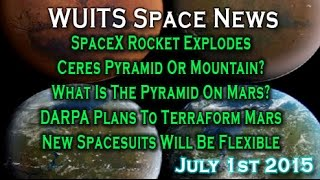 Space X Explodes, Ceres Lights & Pyramid, DARPA To Terraform Mars.. WUITS Space News