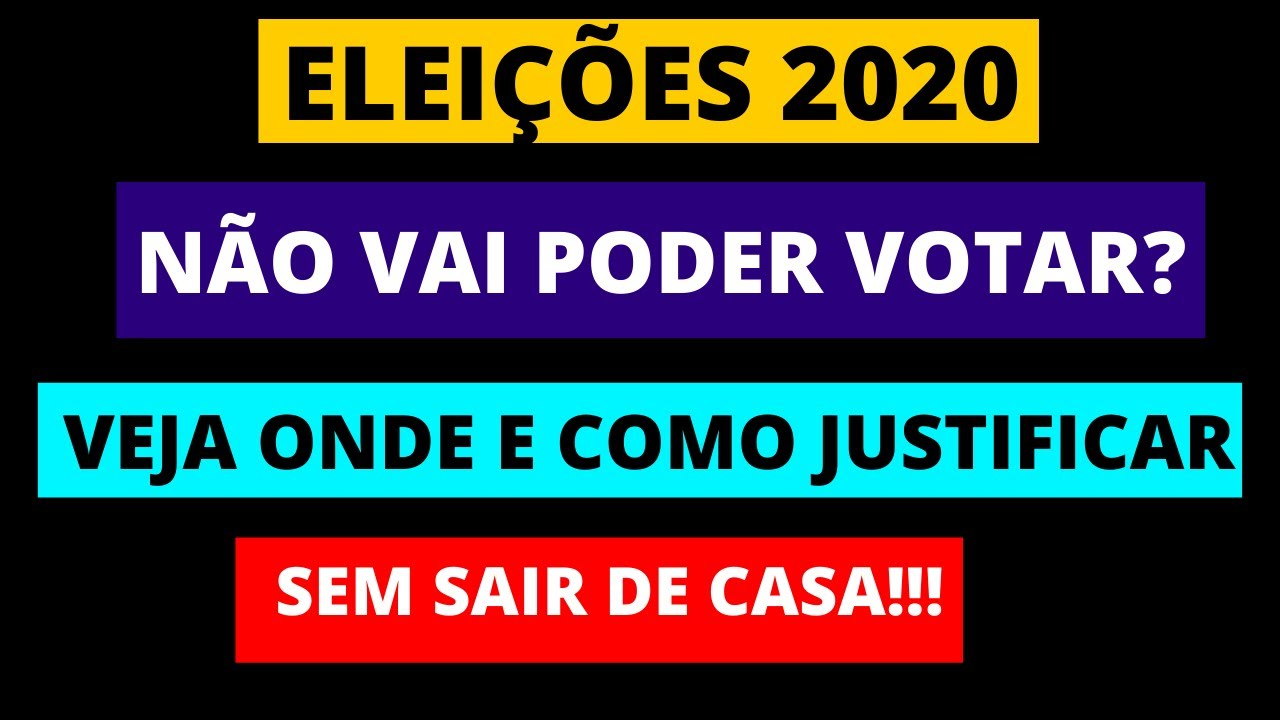 Eleições 2020 - NÃO VAI PODER VOTAR?  VEJA ONDE E COMO JUSTIFICAR (SEM SAIR DE CASA)
