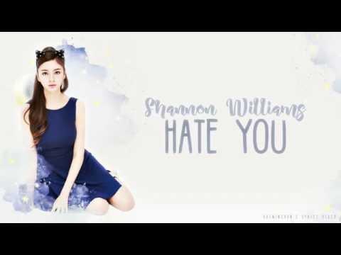 Shannon Williams (샤넌) - Hate You Lyrics Video