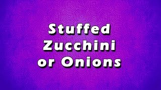 Stuffed Zucchini or Onion  EASY TO LEARN  EASY RECIPES
