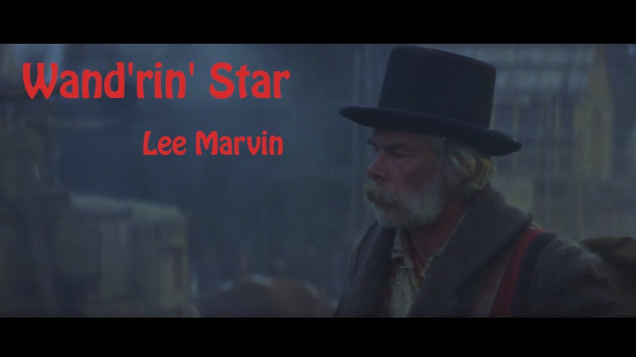 Lee Marvin Wand Rin Star From Paint Your Wagon 1969 Youtube