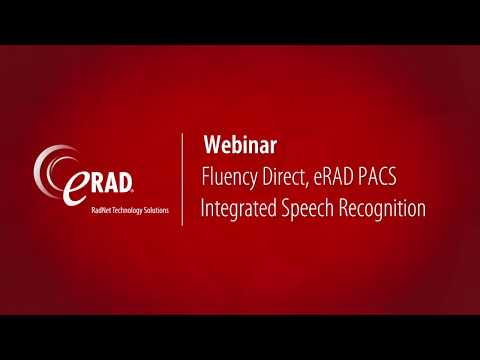 Webinar: Fluency Direct, eRAD PACS Integrated Speech Recognition