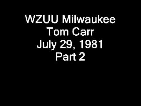 WZUU Milwaukee Tom Carr July 29, 1981 Part 2.wmv