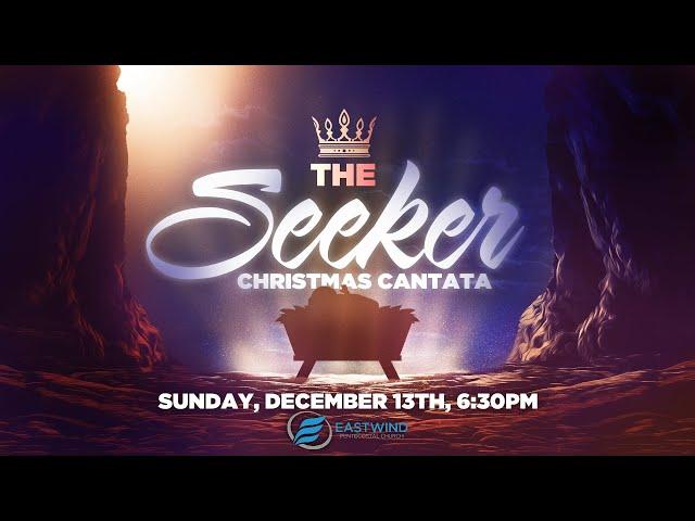 12/13/2020  |  The Seeker  |  Christmas Cantata