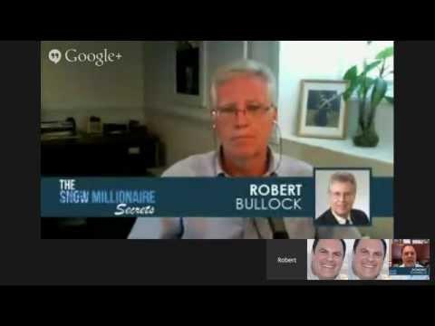 Snow Millionaire secrets with Robert Bullock