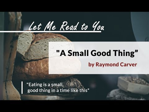 A Small, Good Thing | Let Me Read to You