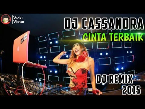 DJ Cassandra Cinta Terbaik Remix | DJ Remix 2015
