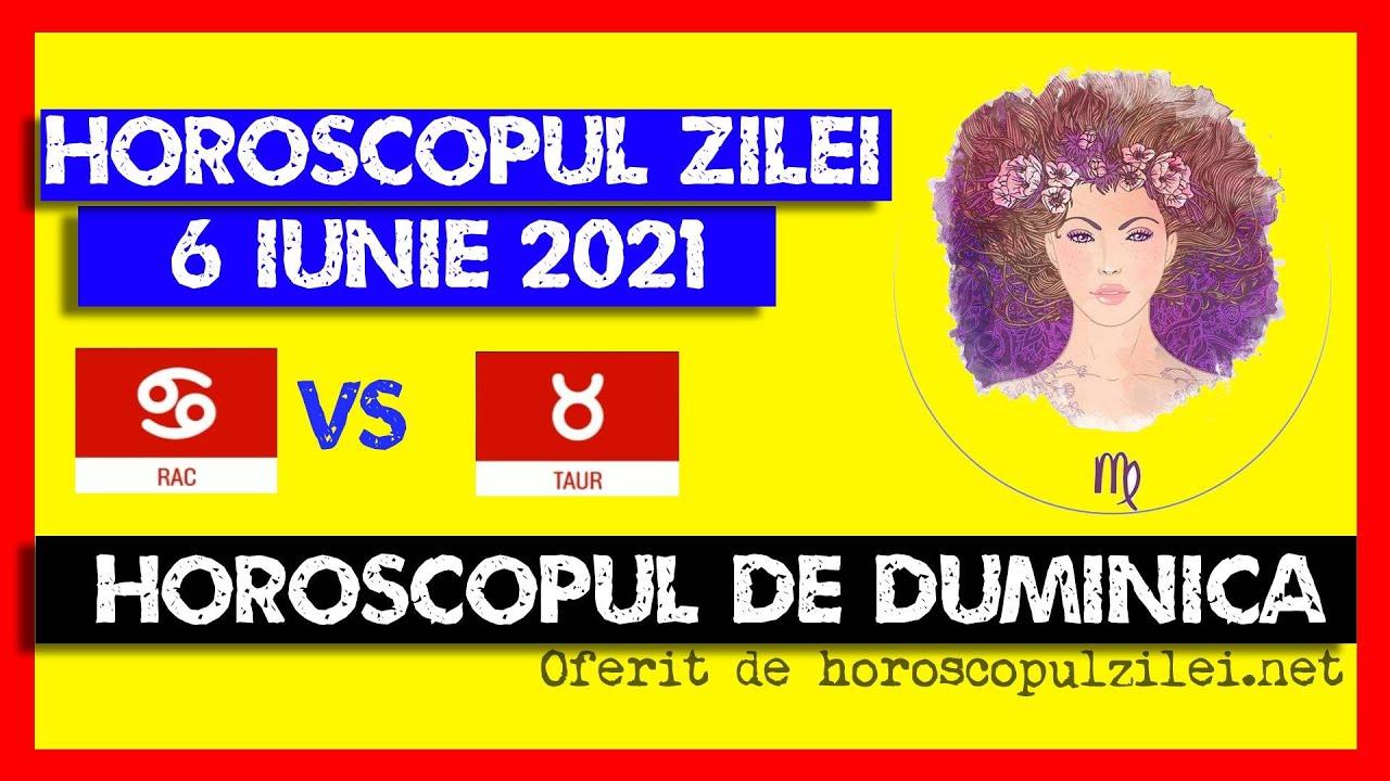 Horoscopul Zilei - 6 Iunie 2021 / Horoscopul de Duminica