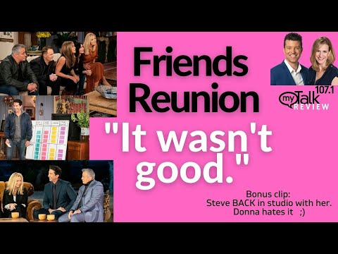 The Friends Reunion - It Wasn't Good