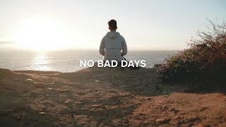 No Bad Days | The Inevitable