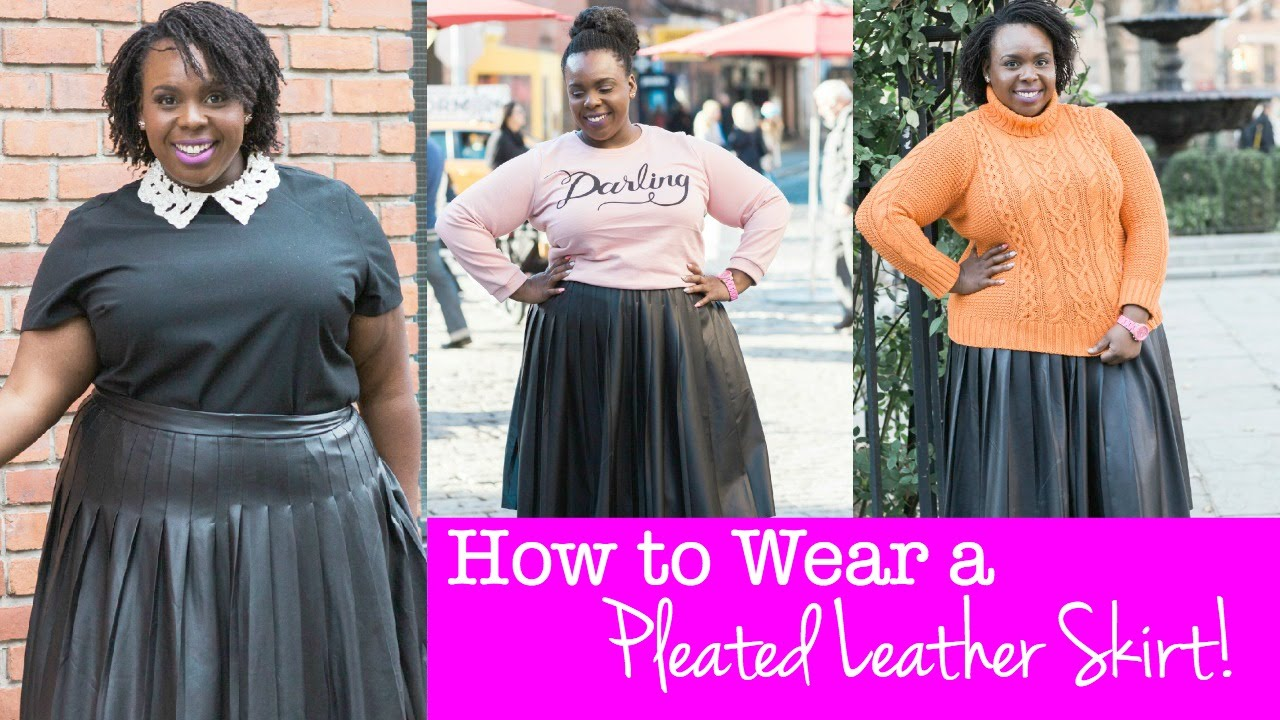 How to Wear a Pleated Leather Skirt ♥ Plus Size Fashion - YouTube
