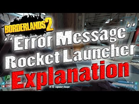 "Borderlands 2 | ""ERROR MESSAGE"" Rocket Launcher Explanation"