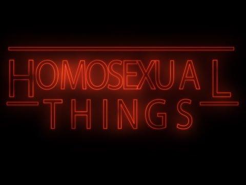 HOMOSEXUAL THINGS