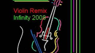 Infinity 2008 Remix Violin (amazing Song), by God Murat