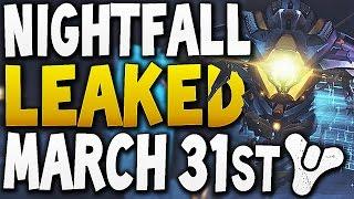 Destiny - NIGHTFALL LEAKED MARCH 31st !!!