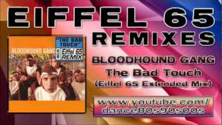 BLOODHOUND GANG - The Bad Touch (Eiffel 65 Extended Mix)