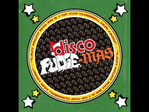 Disco Fudge-Mas (The night that never was)
