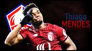 THIAGO MENDES - Goals & Skills | 2019 | Lille
