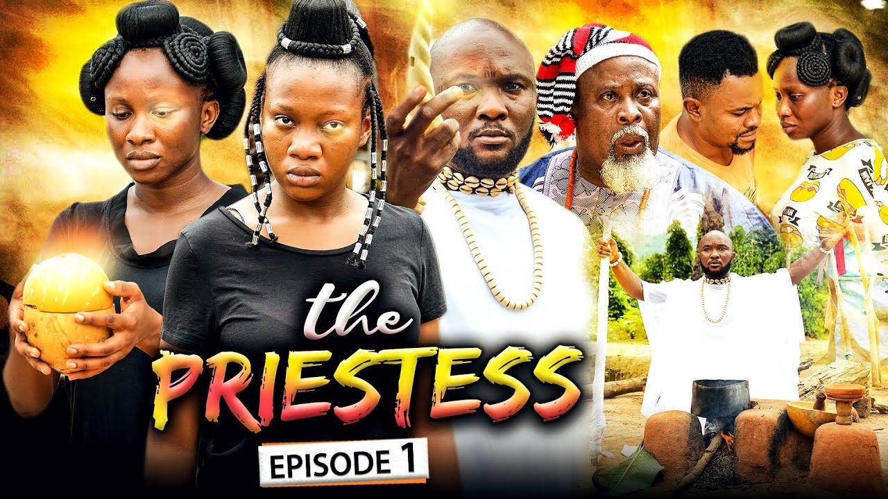 Download THE PRIESTESS EPISODE 1 (New Movie) Sonia Uche/Chinenye Nnebe/Rhema 2021 Nigerian Nollywood Movie