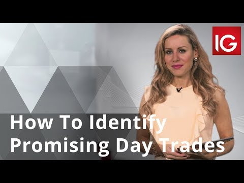 How To Identify Promising Day Trades - 3 Potential Approaches | IG